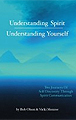 Understanding Spirit, Understanding Yourself: A Spiritual Approach To Self-Discovery And Soul-Awareness